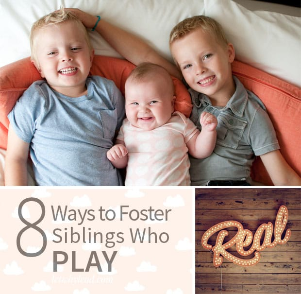 8 ways to foster siblings who play together