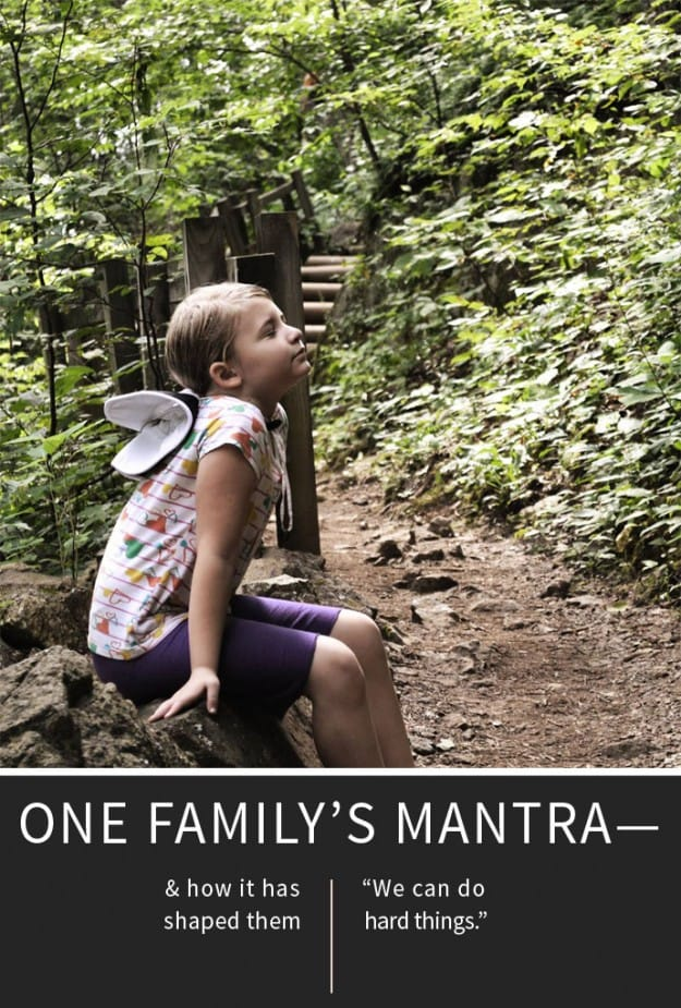 One family's mantra and the awesome story about how it has shaped them.