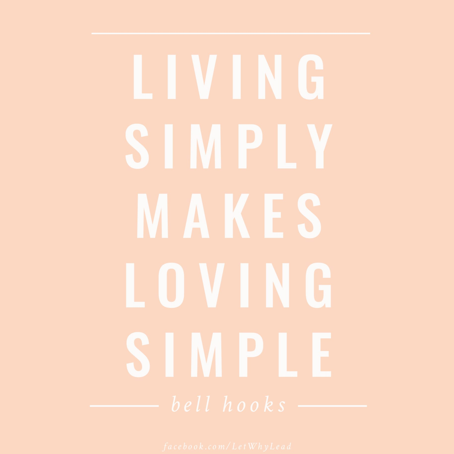 Living Simply Makes Loving Simple