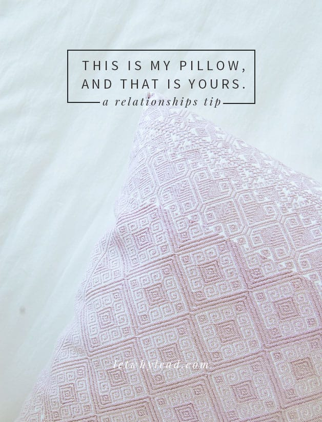 An analogy about meeting in the middle, with great applications to friendship, marriage, and parenthood. | This Is My Pillow. That Is Yours.