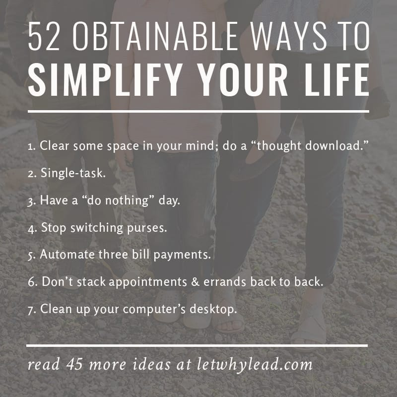 For people who want to spend more time on the things that matter—52 *obtainable* ways to simplify your life. * Anybody else want to do one a week during 2017? What a great exercise / resolution for the new year!