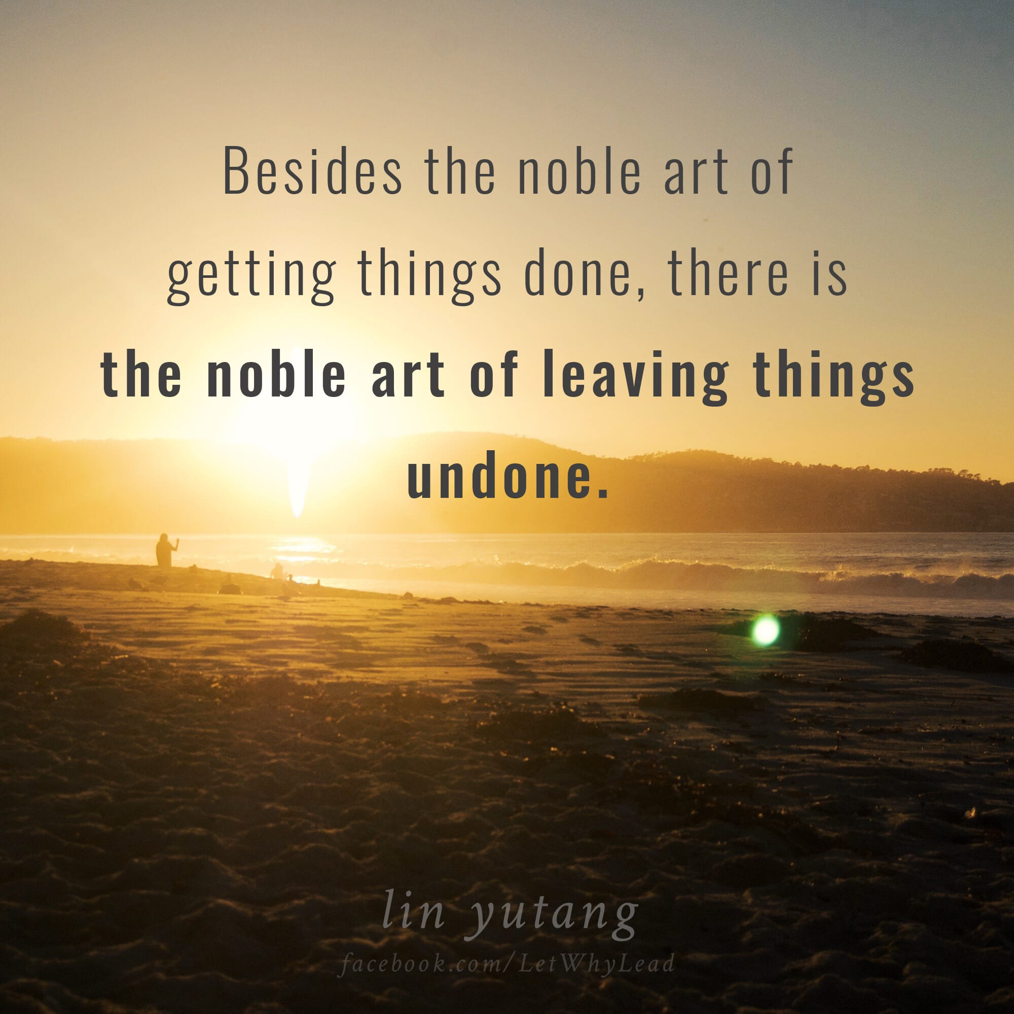 The art of leaving things undone.