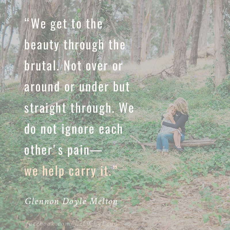 We do not ignore each other's pain—we help carry it.