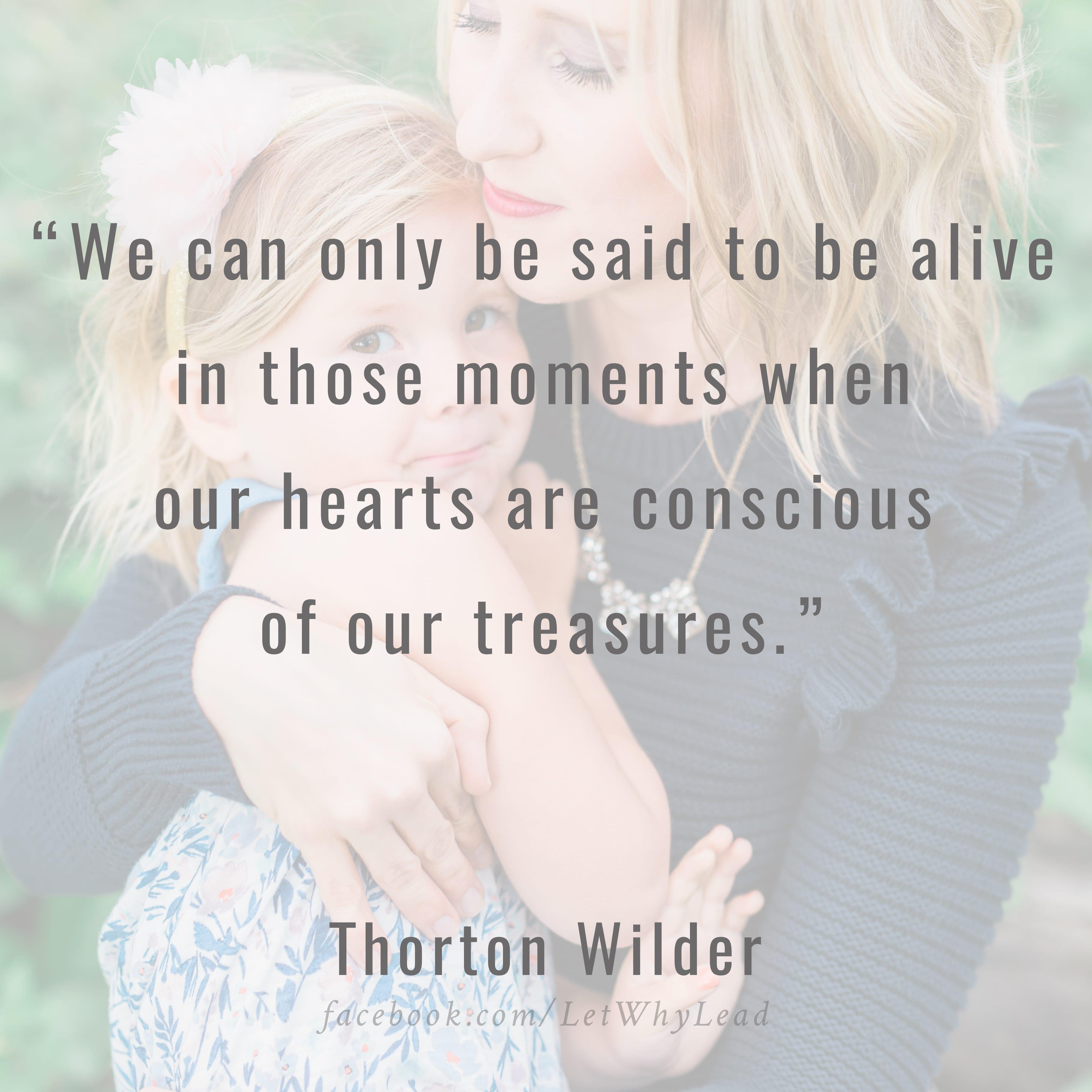Hearts Conscious of Our Treasures Thorton Wilder