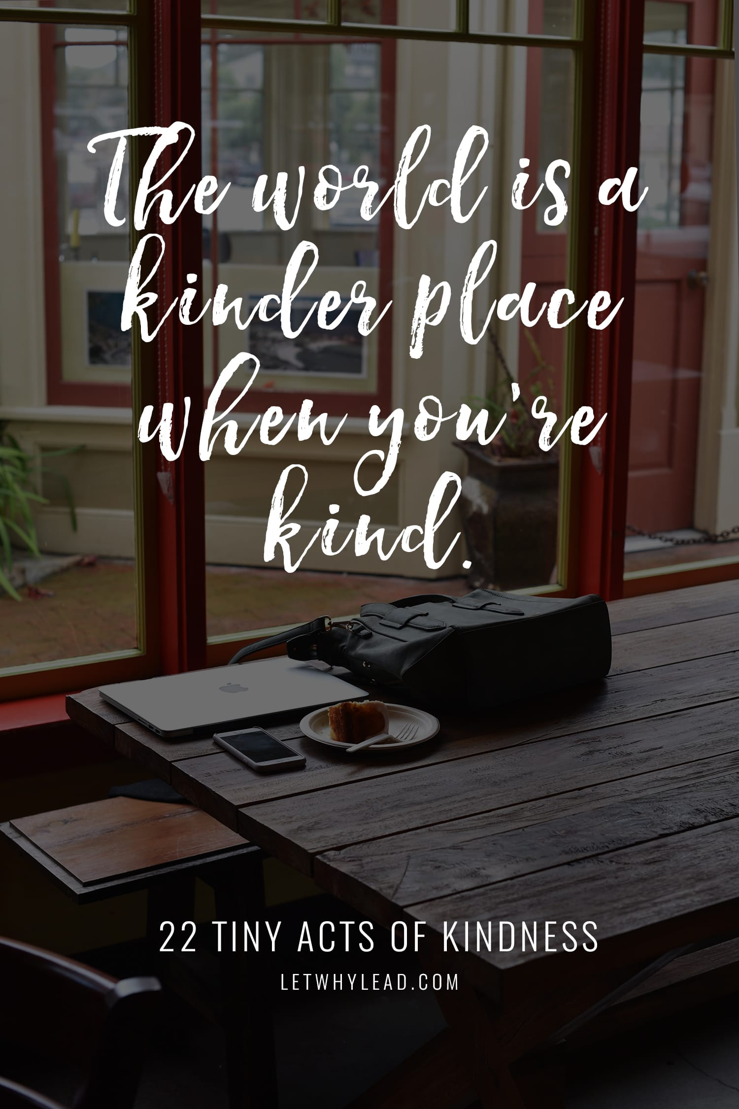 """22 TINY acts of kindness you can do in the middle of your week   """"The world is a kinder place when you're kind."""" unknown"""