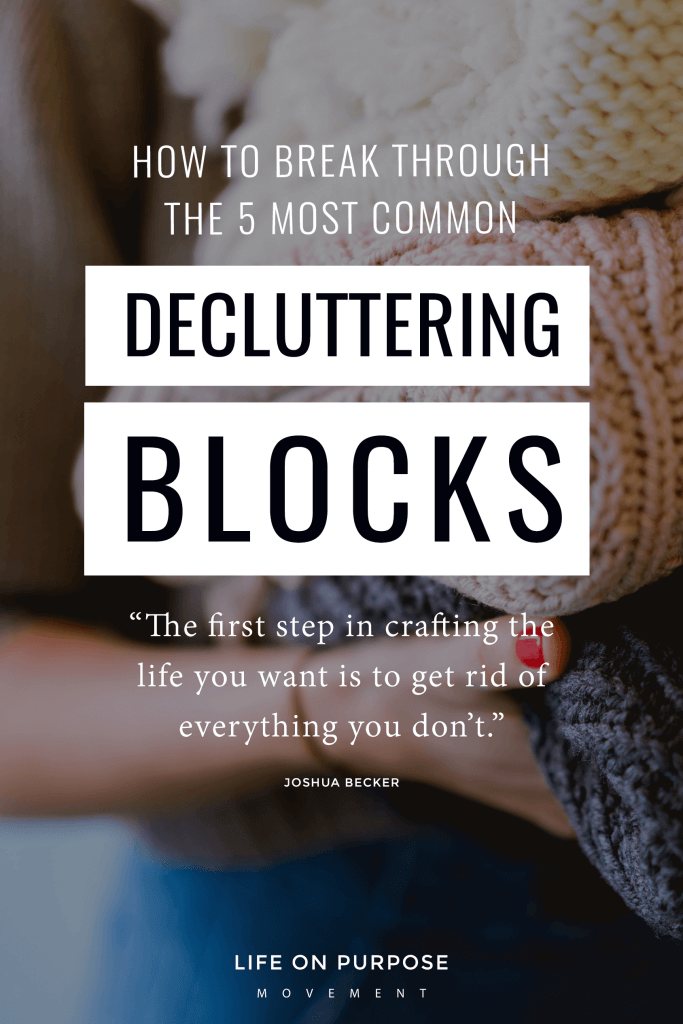How to Break Through The 5 Most Common Decluttering Blocks